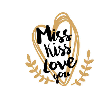 Miss Kiss Love you quote on golden heart