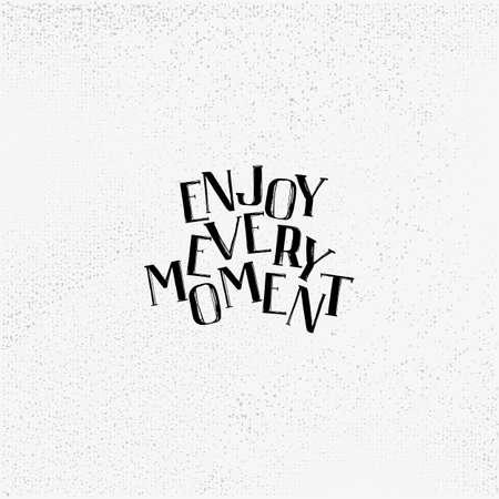 Enjoy every moment lettering design
