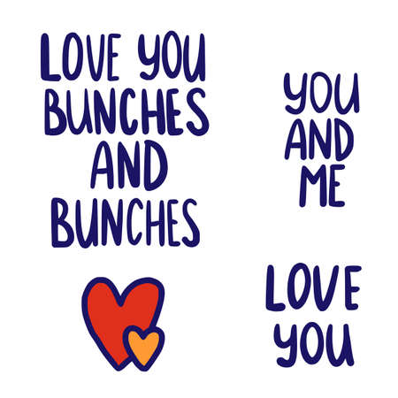 Vector Valentines Day text greetings set. I love you bunches and bunches, you and me with doodle hearts. Romantic quotes for design greeting cards, tattoo, holiday invitations