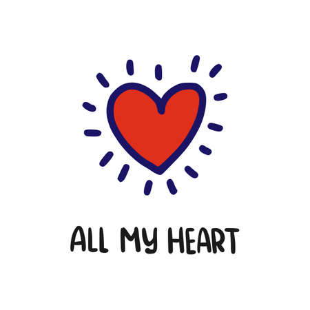 All My Heart lettering. Happy Valentines Day romantic greeting card with heart, typography poster with cute hand drawn calligraphy. Doodle style. Vector Illustration