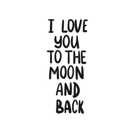 Phrase text I love you to the moon and back handwritten. Hand lettering vector illustration. Black doodle styled on white background
