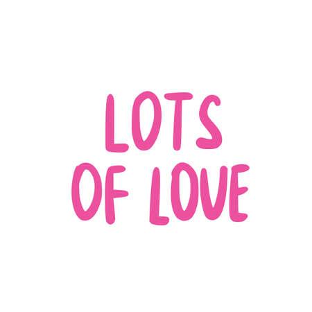 Phrase text Lots of Love handwritten. Hand lettering vector illustration on pink background