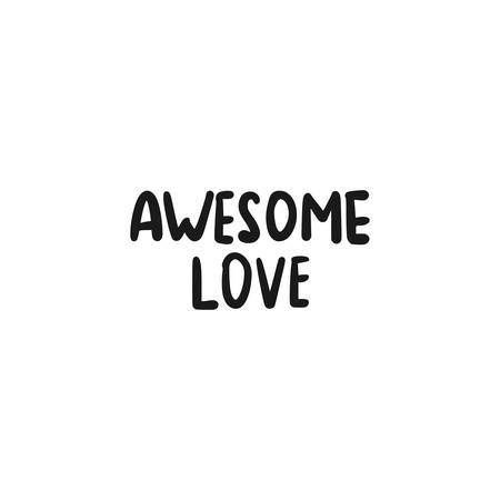 Phrase text Awesome Love handwritten. Hand lettering vector illustration. Black doodle styled on white background Vettoriali