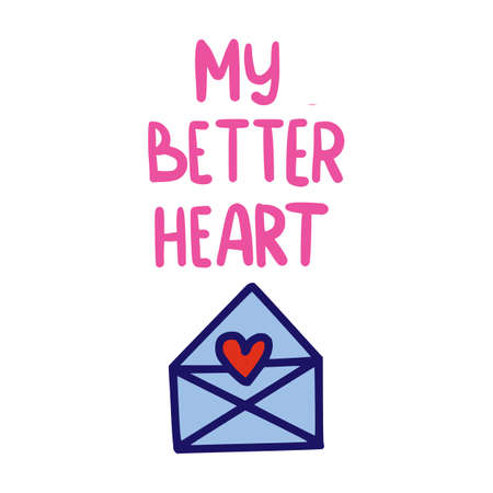 Phrase text My Better Heart handwritten with envelope and heart. Hand lettering vector illustration. Black doodle styled on white background