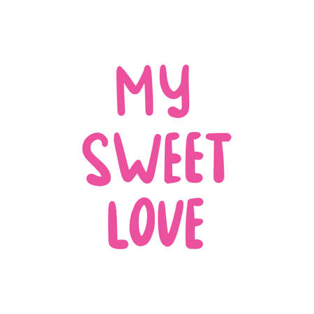 Phrase text My Sween Love handwritten. Hand lettering vector illustration. Black doodle styled on white background
