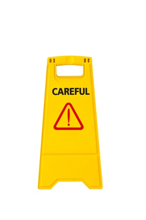 plastic sign : careful warning isolated on white background photo