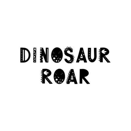 Funny kids lettering text Dinosaur roar with hand drawn elements in scandinavian style for poster, kids nursery design. Vector illustration.