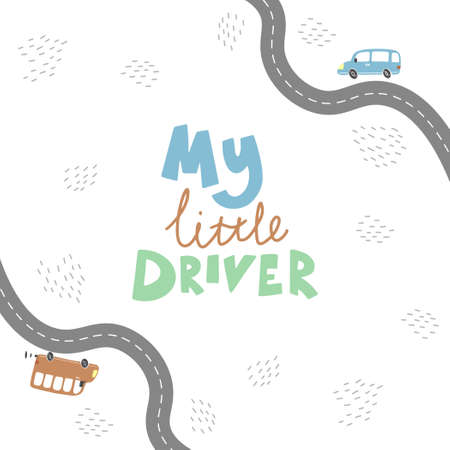 My little driver of hand drawn childish lettering text for baby boy t-shirt, card design. Cute cartoon kids style vector illustration.