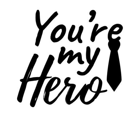 You're my Hero banner and giftcard. Father's Day Poster Sign on Background. Vector Illustration.