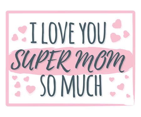 I Love You Super Mom So Much banner, logo, label and poster. Design of calligraphy and font greeting, wedding, celebration card. Concept vintage vector illustration and isolated on white art.  イラスト・ベクター素材