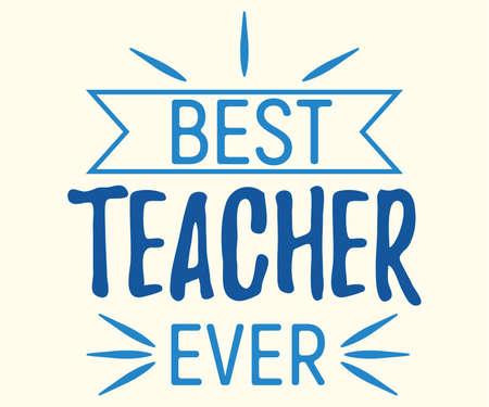 Best teacher ever concept font text quote, calligraphic inspiration celebration card flat vector illustration, sunburst decoration design. Illustration