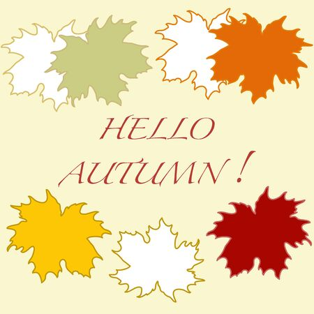HI: Beautiful illustration on a theme of autumn: frame of maple leaves with the word hello autumn colors in natural vision. Vector illustration. Illustration