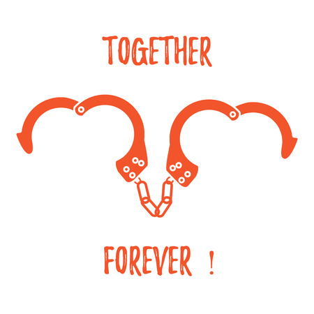 Handcuffs in heart shape and the words together forever. Design for banner, poster or print. Greeting card Valentines Day.