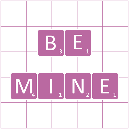 The inscription: be mine on the tiles game. Design for banner, poster or print. Greeting card Valentine's Day.