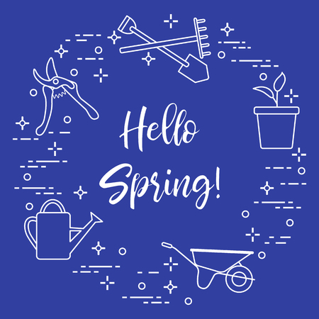 Pruner, rake, shovel, sprout, pot, leaves, wheelbarrow, watering can. Phrase: Hello spring. Template for design, print.