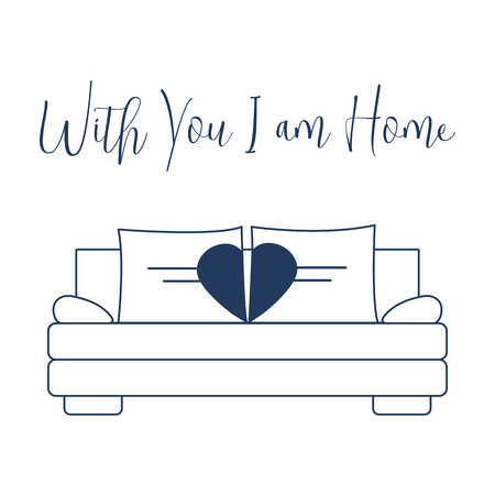 Vector illustration with sofa, pillows in heart shape. Inscription With you I am home. Valentines day, wedding. Romantic background. Template for greeting card, fabric, print. Ilustrace