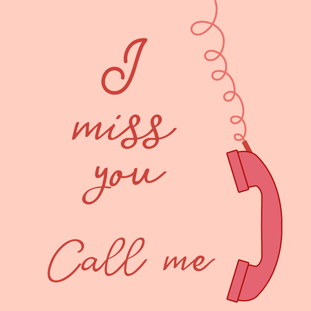 Vector illustration with handle handset. Inscription i miss you call me. Romantic background. Illustration