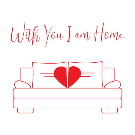 Vector illustration with sofa, pillows in heart shape. Inscription With you I am home. Valentine's day, wedding. Romantic background. Template for greeting card, fabric, print.