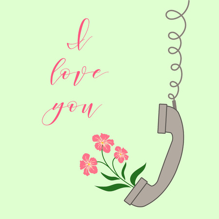 Vector illustration with handle handset and flowers from the handset. Inscription i love you. Romantic background.