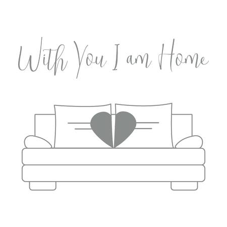 Vector illustration with sofa, pillows in heart shape. Inscription With you I am home. Valentines day, wedding. Romantic background. Template for greeting card, fabric, print. Ilustração