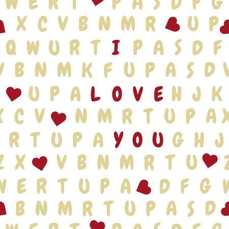 Vector seamless pattern letters, heart, text I love you Valentine's day, wedding, Birthday, Mother's day Father's day Declaration of love concept Romantic background Design for wrapping, fabric, print