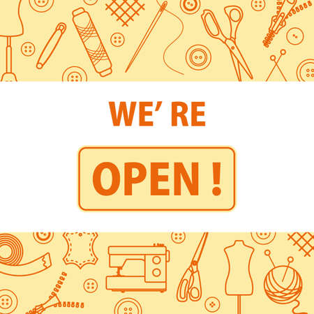 Vector illustration Reopening of tailor's, fashion designer's, sewing workshop after COVID-19 quarantine coronavirus pandemic Open atelier tailoring, sewing atelier, dressmaking tools shop. We're open