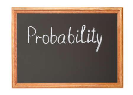 probability: Written in white chalk on a blackboard - probability