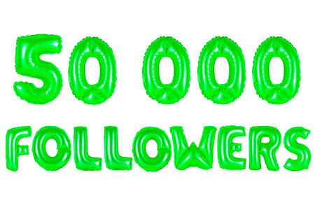 fifty thousand followers, green number and letter balloon