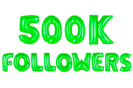 five hundred thousand followers, green number and letter balloon