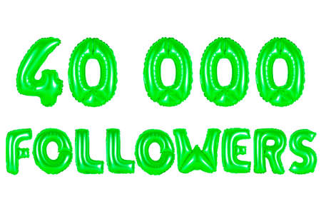 forty thousand followers, green number and letter balloon
