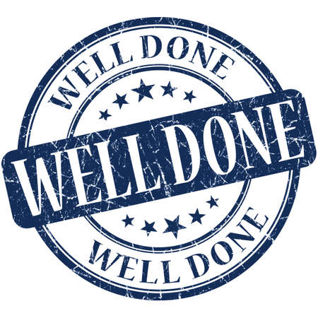 well done: well done grunge round blue stamp