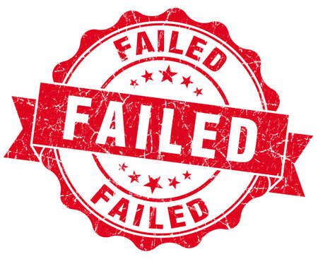failed: Failed grunge round red seal