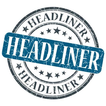 headliner: Headliner blue grunge round stamp on white background Stock Photo