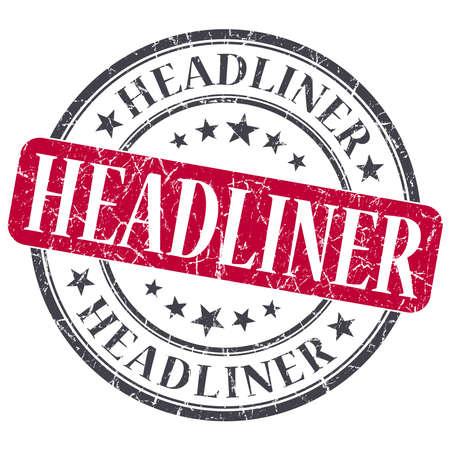 headliner: Headliner red grunge round stamp on white background Stock Photo