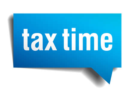 tax office: Tax time blue 3d realistic paper speech bubble isolated on white