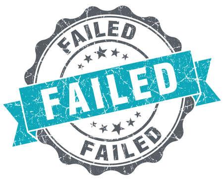 failed: Failed turquoise grunge retro style isolated seal