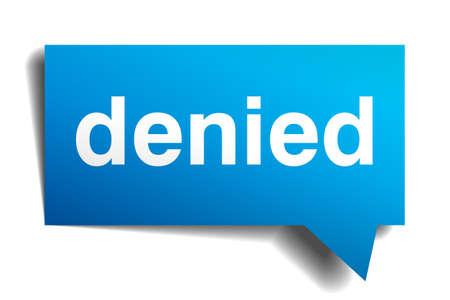 denied: 3d azul burbuja de papel del discurso realista denegado aislado en blanco