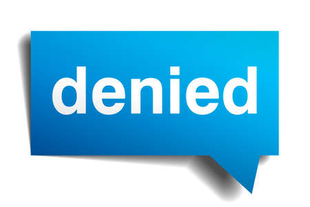 denied: Denied blue 3d realistic paper speech bubble isolated on white