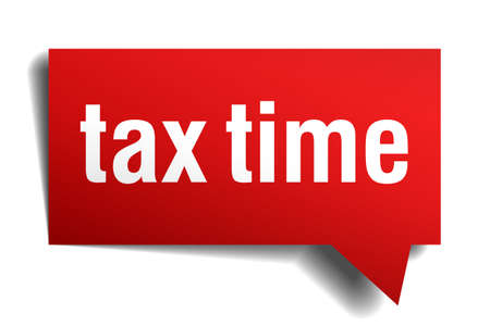 income tax: Tax time red 3d realistic paper speech bubble isolated on white