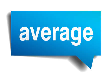 average: Average blue 3d realistic paper speech bubble isolated on white