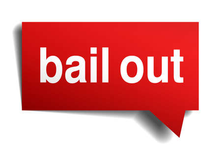 bailout: Bail out red 3d realistic paper speech bubble isolated on white
