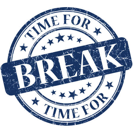 Time for break blue round grungy vintage isolated rubber stamp photo