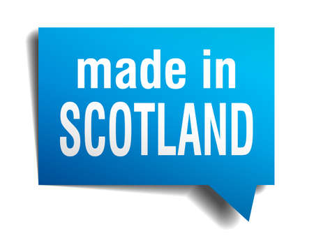made in Scotland blue 3d realistic speech bubble isolated on white background Vector