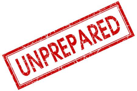 unprepared: Unprepared red square grungy stamp isolated on white background