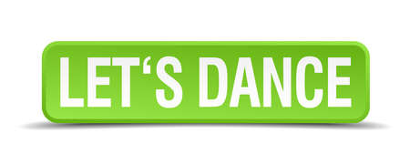 3d dance: Lets dance green 3d realistic square isolated button Illustration