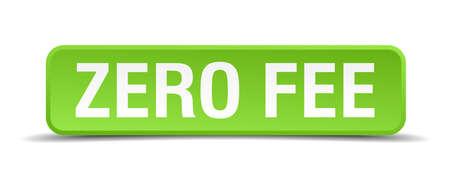 honorarios: Tasa cero bot�n verde aislado plaza realista 3d