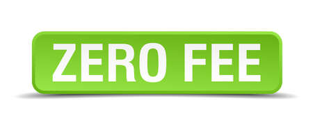fee: Zero fee green 3d realistic square isolated button