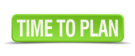 time square: time to plan green 3d realistic square isolated button