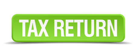 tax return: Tax return green 3d realistic square isolated button