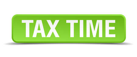 tax time: Tax time green 3d realistic square isolated button